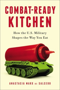 Combat-Ready Kitchen - How the U S  Military Shapes the Way You Eat