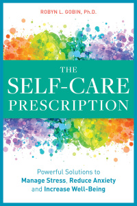 The Self Care Prescription by Robyn L  Gobin