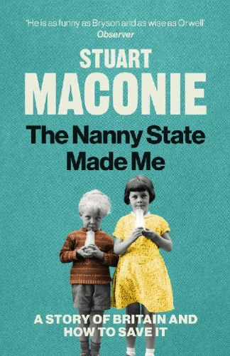 The Nanny State Made Me by Stuart Maconie