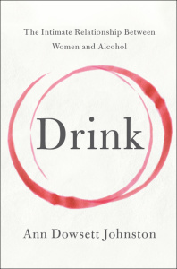Drink - The Intimate Relationship Between Women and Alcohol