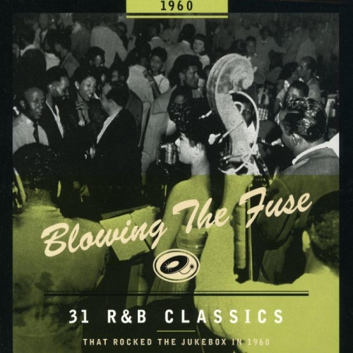 Various Blowing the Fuse 1960 31 R&B Classics That Rocked the Jukebox