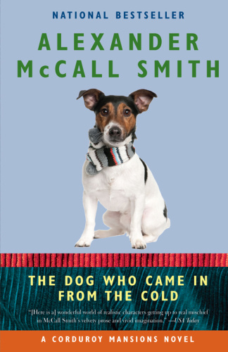 Alexander McCall Smith   [Corduroy Mansions 02]   The Dog Who Came in from the Cold