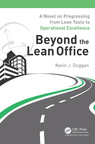 Beyond the Lean Office   A Novel on Progressing from Lean Tools to Operational Exc...