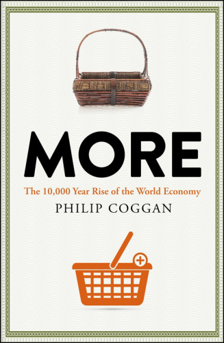 More  The 10,000 Year Rise of the World Economy by Philip Coggan