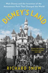Disney's Land   Walt Disney and - Richard Snow