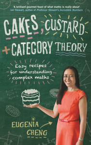 Cakes, Custard and Category Theory - Easy Recipes for Understanding Complex Maths