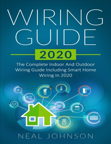 Wiring Guide   The Complete Indoor And Outdoor Wiring Guide Including Smart  (2020)