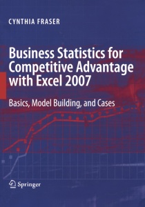 Business Statistics for Competitive Advantage with Excel 2007- Basics, Model Build...