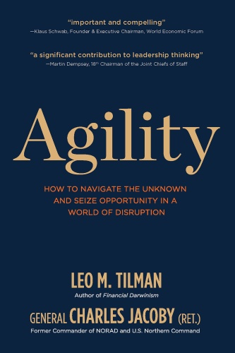 Agility- How to Navigate the Unknown and Seize Opportunity in a World of Disruption