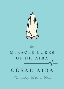 Miracle Cures of Dr Aira, The