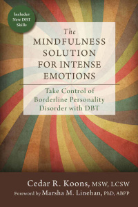 The Mindfulness Solution for Intense Emotions - Take Control of Borderline Persona...