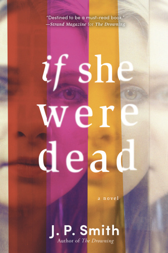 If She Were Dead by J P  Smith