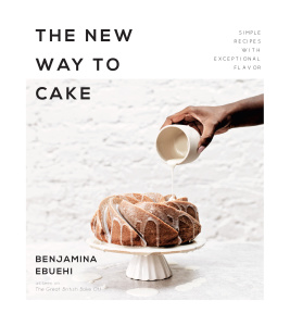The New Way to Cake by Benjamina Ebuehi