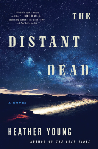 The Distant Dead  A Novel by Heather Young