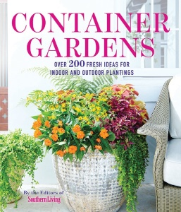 Container Gardens- Over 200 Fresh Ideas for Indoor and Outdoor Inspired Plantings