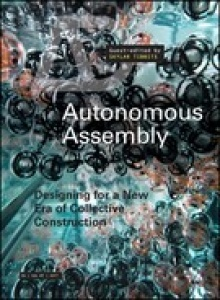 Autonomous Assembly- Designing for a New Era of Collective Construction
