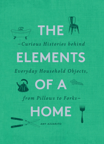 The Elements of a Home  Curious   Amy Azzarito