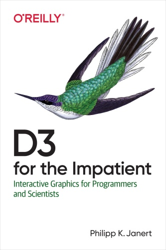 D3 for the Impatient  Interactive Graphics for Programmers and Scientists