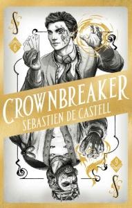 Crownbreaker (Spellslinger, n  6) by Sebastien de Castell