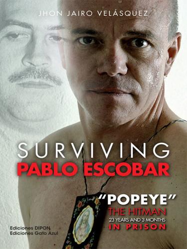 Surviving Pablo Escobar   Popeye
