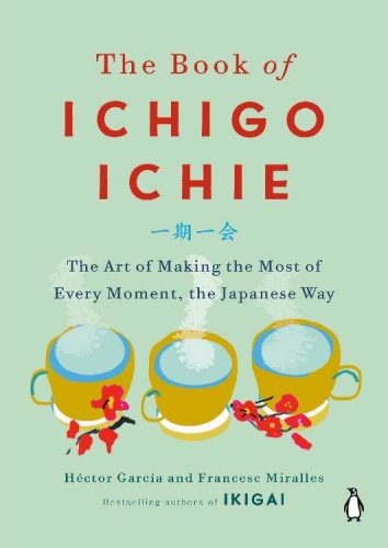 The Book of Ichigo Ichie by Héctor García