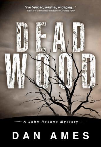 Dan Ames   [John Rockne Mystery 01]   Dead Wood (v5 0)