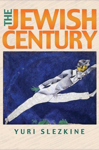 The Jewish Century - Yuri Slezkine