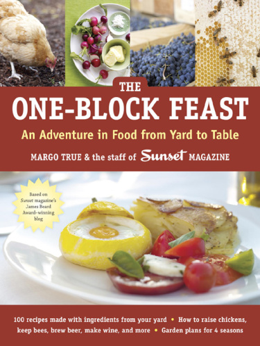 The One-Block Feast - An Adventure in Food from Yard to Table