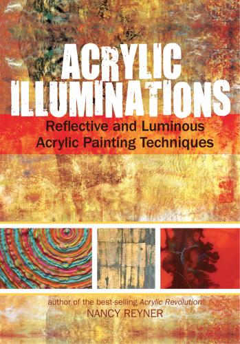 Acrylic Illuminations - Reflective And Luminous Acrylic Painting Techniques