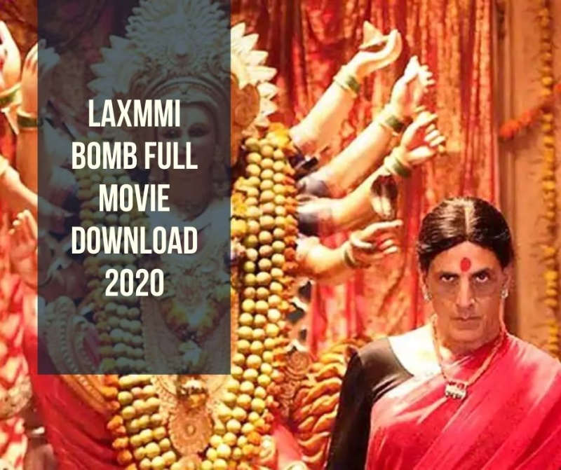 Laxmmi Bomb Full Movie Download 720p In Hindi 2020