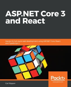 ASP NET Core 3 and React by Carl Rippon