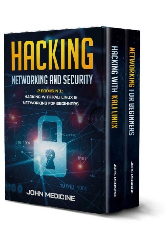 Hacking Networking and Security (2 Books in 1 Hacking with Kali Linux & Networki