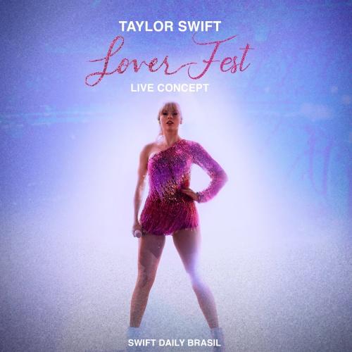 Taylor Swift   Lover Fest   Live Concept (Swift Daily Brasil)  (2019)