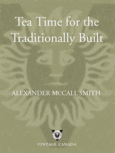 Alexander McCall Smith   [No  1 Ladies' Detective Agency 10]   Tea Time for the Tr...