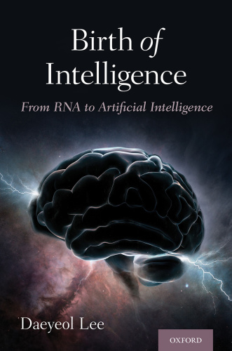 Birth of Intelligence  From RNA to Artificial Intelligence   Daeyeol Lee