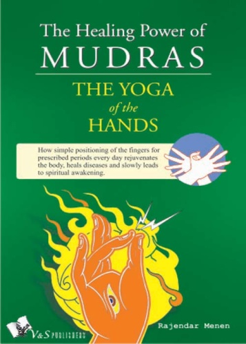 The Healing Power of Mudras - The Yoga of the Hands