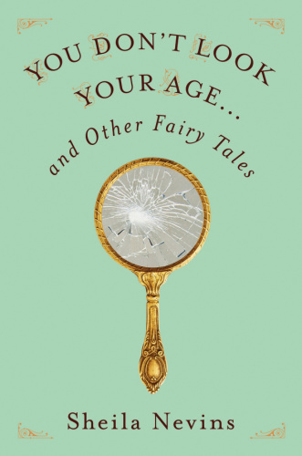 You Don't Look Your Age and Other Fairy Tales