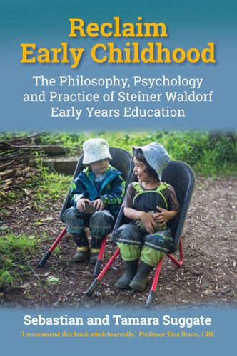 Reclaim Early Childhood The Philosophy, Psychology and Pract