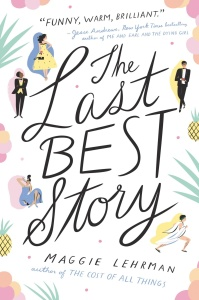 The Last Best Story by Maggie Lehrman