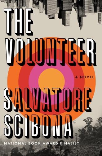 The Volunteer by Salvatore Scibona