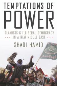 Temptations of Power by Shadi Hamid