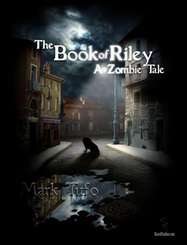 Riley 01 The Book of Riley A Zombie Tale Pt 01 Mark Tufo