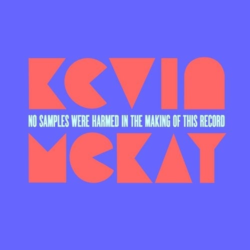 Kevin McKay   No S&les Were Harmed In The Ming Of This Record (2019)