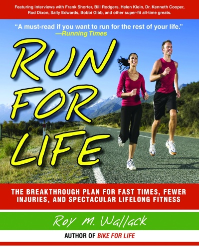 Run for Life   The Injury Free, Anti Aging, Super Fitness Plan to Keep You Runni