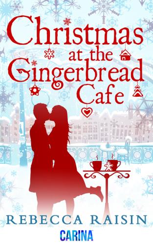 Rebecca Raisin - Christmas at the Gingerbread Cafe (v5 0)