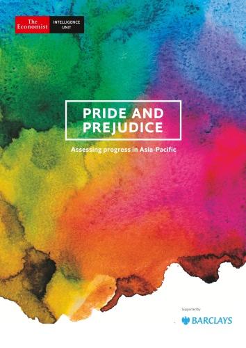 The Economist Intelligence Unit - Pride and Prejudice Assessing progress in Asia-P...