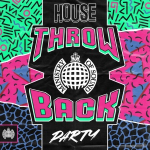 Ministry Of Sound   Throw Back House Party (2019)