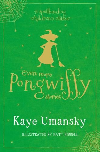 Even More Pongwiffy Stories   Kaye Umansky