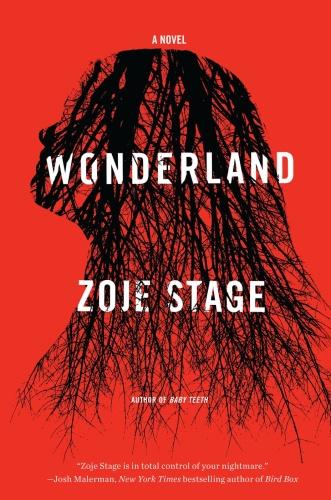 Wonderland  A Novel by Zoje Stage