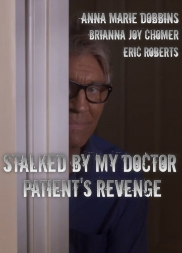 Stalked By MY DoctorPatients Revenge 2018 WEBRip XviD MP3-XVID